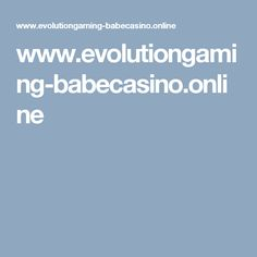 www.evolutiongaming-babecasino.online
