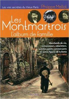 Amazon.fr - Les Montmartrois - L'Album de famille - Philippe MELLOT - Livres