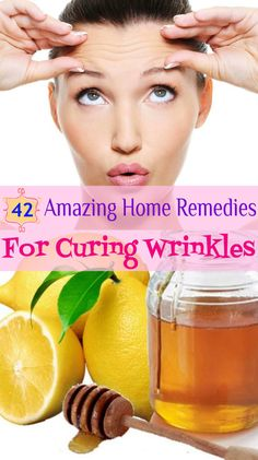 42 Amazing Home Remedies for Curing Wrinkles