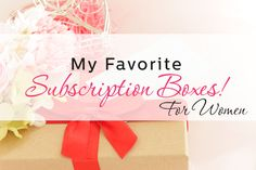 I have been reviewing Subscription Boxes for a while now and to be honest, I have seen the good, the bad and the ugly. I wanted to highlight some of my favorite subscription boxes for women that h...