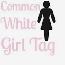 #Commonwhitegirl