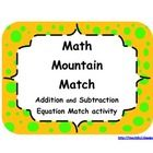 ~ This activity was developed to help students connect addition and subtraction equations.  Math Mountain Match is a great review for any second, ...