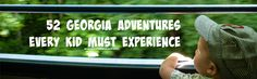 You've got 18 short years. Stop wasting time. In no particular order, here arethe best-of-the-best in Georgia for kids of all ages. Len Foote Hike Inn – A 5-mile walk in, stay in a bunk, …