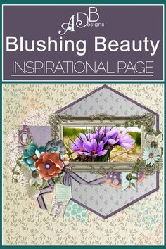 Love how Lana placed her photo over a large hexagon shape and accentuated it with those two beautiful clusters.   Well done!  #ADBDesigns #digitalscrapbooking #BlushingBeauty #godigitalscrapbooking http://www.godigitalscrapbooking.com/shop/index.php?main_page=index&cPath=234_455_475&sort=20a&filter_id=171&alpha_filter_id=2