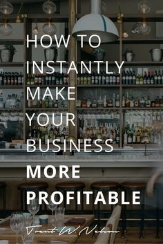 How to Instantly Make Your Business More Profitable - #entrepreneur #startups