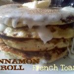 Cinnamon Rolls morphed into French Toast!