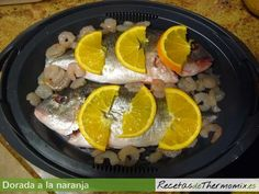 Dorada a la naranja en Varoma Thermomix Asian Fish Recipes, Recipes With Fish Sauce, Whole30 Fish Recipes, White Fish Recipes, Easy Fish Recipes, Gefilte Fish Recipe, Ono Fish Recipe, Salsa Recipe, Recipes
