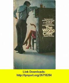 The Wrong Case (9780553023992) James Crumley , ISBN-10: 0553023993  , ISBN-13: 978-0553023992 ,  , tutorials , pdf , ebook , torrent , downloads , rapidshare , filesonic , hotfile , megaupload , fileserve