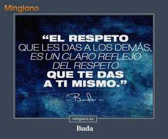 Frase que nos enseña a respetar a los demás para respetarnos a nosotros mismos