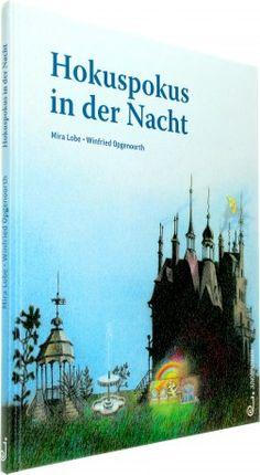 Hokuspokus in der Nacht (Mira Lobe / Winfried Opgenoorth), ab ca. 3 - 3 1/2 Jahre