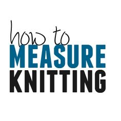 Measure knitting accurately lengthwise and width-wise with these quick tips. Never worry about measuring wrong again.
