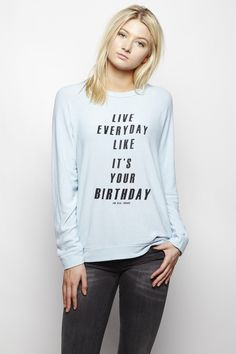 LIVE EVERYDAY LIKE ITS YOUR BIRTHDAY - The Dave - Women