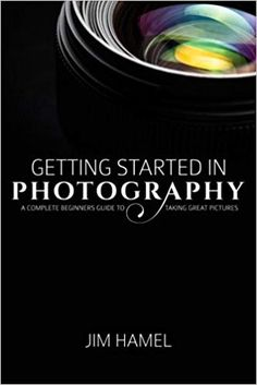 Getting Started in Photography: A Complete Beginner's Guide to Taking Great Pictures: Jim Hamel: Nikon Camera Tips. Nikon Camera Tips, Camera Hacks, Instax Camera, Writing Styles, Great Pictures, Digital Photography, Get Started, This Book, Things To Sell