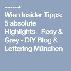 Wien Insider Tipps: 5 absolute Highlights - Rosy & Grey - DIY Blog & Lettering München