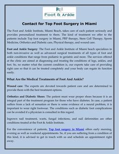 The Foot and Ankle Institute of Miami beach specializes in both non-invasive as well as advanced surgical treatments of all types of foot and ankle conditions that range from pediatric to geriatric and more. Contact at: (+1)305.695.7777.