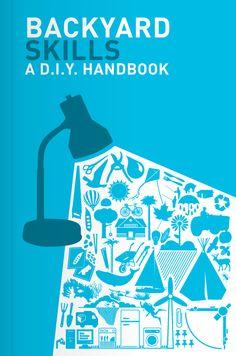 Backyard Skills a DIY Handbook by The Ecology Center