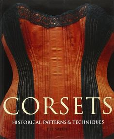 Corsets: Historic Patterns and Techniques von Jill Salen http://www.amazon.de/dp/1906388016/ref=cm_sw_r_pi_dp_JgmGub1XCY4QJ