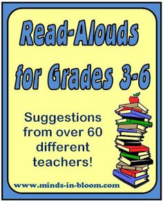 Books to Read Out Loud for Grades 3-6 So, this all leads to the question, what can you read to delight and inspire your students? I asked this question on facebook and had over 80 responses! Here is a list of their suggestions (along with a few comments from me). To find out more, click on the book title to go to Amazon.