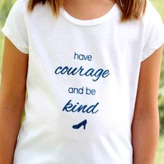 Create this shirt with a quote from the movie Cinderella for your little princess. It is sure to be a hit.