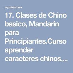 17. Clases de Chino basico, Mandarin para Principiantes.Curso aprender caracteres chinos, estudiar - YouTube
