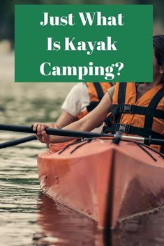 Just What Is Kayak Camping? - Canoe camping is a fun alternative to traditional camping. Read this article to learn how. Camping En Kayak, Backpacking Tent, Diy Camping, Camping Hacks, Camping Ideas, Camping Kitchen, Camping Gadgets, Camping Hammock, Winter Camping