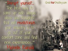 """""""Disrupt yourself… The best way to come up with unique ideas and thoughts that will revolutionize your industry is to go out of your comfort zone and find new experiences."""" ~Michelle Ranaldi   #TravelAsia #JasonAndMichelleRanaldi #GrabYourDestiny #DigitalNomad #ExpatLifestyle #successprinciples#entrepreneurlifestyle"""