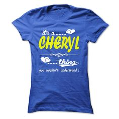Click here: https://www.sunfrog.com/Names/its-a-CHERYL-Thing-You-Wouldnt-Understand--T-Shirt-Hoodie-Hoodies-YearName-Birthday-32918805-Ladies.html?s=yue73ss8?7833 its a CHERYL Thing You Wouldnt Understand ! - T Shirt, Hoodie, Hoodies, Year,Name, Birthday