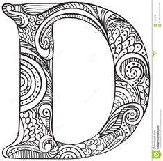 Illustration about Hand drawn capital letter D in black - coloring sheet for adults. Illustration of illustration, coloring, alphabet - 111174783 Alphabet 3d, Doodle Alphabet, Doodle Art Letters, Doodle Lettering, Coloring Letters, Alphabet Coloring Pages, Coloring Book Pages, Colouring Sheets For Adults, Coloring Sheets