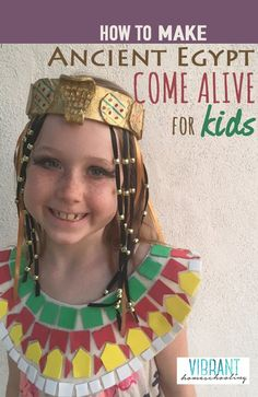 How to Make Ancient Egypt Come Alive for Kids from Vibrant Homeschooling