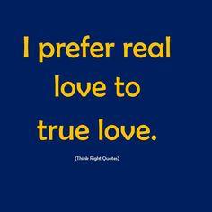 I prefer real love