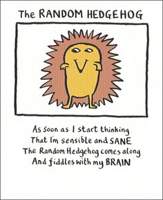 This is definitely williams hodge! Edward Monkton: The Random Hedgehog Edward Monkton, Card Writer, Funny Quotes, Life Quotes, Good To Great, Funny Cartoons, Happy Thoughts, Thought Provoking, Make Me Smile