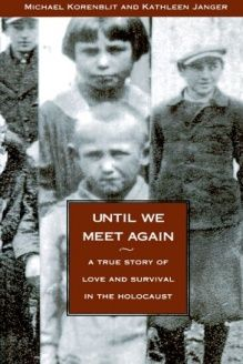 Until We Meet Again  A True Story of Love and Survival in the Holocaust, 978-0964712409, Michael Korenblit, Miracle Press; Subsequent edition