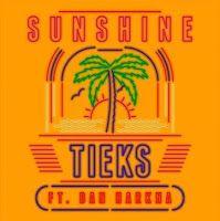 "RADIO   CORAZÓN  MUSICAL  TV: TIEKS FEAT DAN HARKNA: ""SUNSHINE"" [DANCE-MUSIC]"
