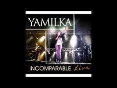 Yamilka La Gloria de Dios (En Vivo) - YouTube