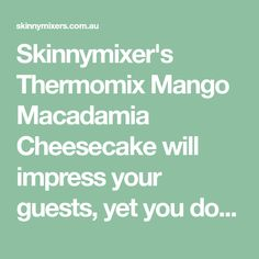 Skinnymixer's Thermomix Mango Macadamia Cheesecake will impress your guests, yet you don't have to have cake decorating skills to make this look amazing. Raw Dessert Recipes, Thermomix Desserts, Raw Food Recipes, Fun Desserts, Dessert Ideas, Drink Recipes, Sweet Recipes, Healthy Cheesecake, Cheesecake Recipes