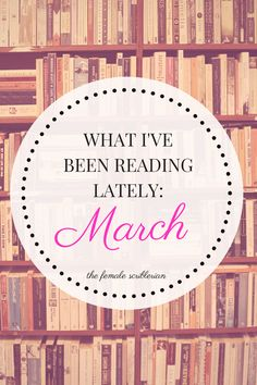 What I've Been Reading Lately: March