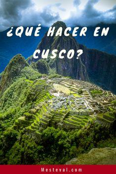 ¿Qué se puede hacer en Cusco? #mesteval #cusco #peru #viajeros #mochileros #travel Machu Picchu, Travel Destinations, Travel Tips, Inspirational Blogs, Cusco Peru, Peru Travel, South America Travel, Hobbies, Mountains