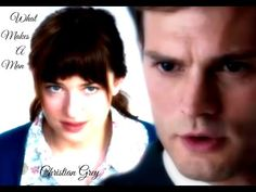 Christian Grey ~ What Makes A Man