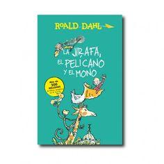 """""""La jirafa, el pelícano y el mono"""" (Roald Dahl, Quentin Blake). Editorial: Alfaguara. Edad recomendada: A partir de 7 años."""