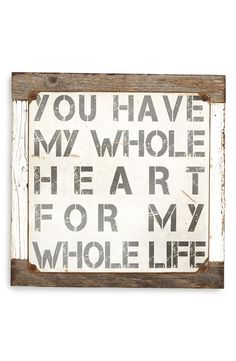 This sweet, romantic sign would look so cute hung above the headboard in the master bedroom.