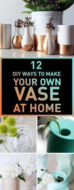 Vases add a nice touch to every corner of your house, and it becomes more beautiful if you can make your own vases, the ones that exactly matches your taste. Here we have 12 ways for you, so you can build your own vases.