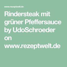 Rindersteak mit grüner Pfeffersauce  by UdoSchroeder on www.rezeptwelt.de