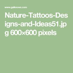 Nature-Tattoos-Designs-and-Ideas51.jpg 600×600 pixels