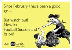 Since February I have been a good girl. But watch out! Now its Football Season and its on! ☆Go Broncos☆ Football 101, Football Baby, Football Season, College Football, Football Humor, Football Shirts, Soccer Humor, Funny Football Quotes, Panther Football