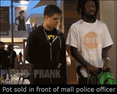 Buying a little pot in front of mall security: | The 23 Greatest Pranks Pulled In 2013