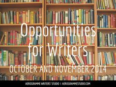 Over 90 competitions, publication opportunities, fellowships and more available in October and November 2014.