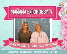 Mañana en EXPOHOBBY TV nos visita Titi Pena! #Mañana #ExpohobbyTv #Youtube #Martes #Arte #Manualidades #Reposteria #Decoracion #Tortas #Pasteleria