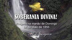 Soberania Divina - C.  H.  Spurgeon - Sermão 77