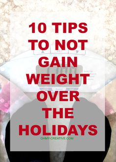 Eat without over eating with these 10 Tips To Not Gain Weight Over The Holidays  |  OHMY-CREATIVE.COM