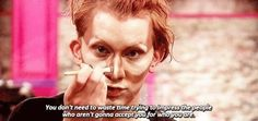 """Always be true to yourself. 